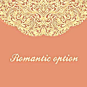 ROMANTIC OPTION